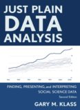 Just Plain Data Analysis: Finding, Presenting, and Interpreting Social Science Data, 2nd Edition