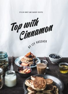 Top With Cinnamon Stylish Sweet and Savoury Recipes