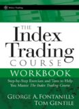 The Index Trading Course Workbook: Step-by-Step Exercises and Tests to Help You Master The Index