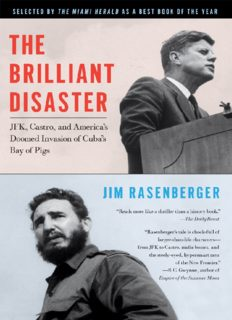 The brilliant disaster : JFK, Castro, and America's doomed invasion of Cuba's Bay of Pigs