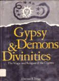 Gypsy demons and divinities : the magic and religion of the gypsies