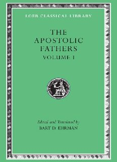 The Apostolic Fathers, Volume I: I Clement. II Clement. Ignatius. Polycarp. Didache