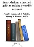 Smart choices: a practical guide to making better life decisions