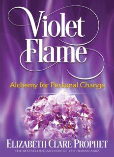 Elizabeth Clare Prophet Violet Flame: Alchemy for Personal Change