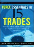 Forex Essentials in 15 Trades: The Global-View.com Guide to Successful Currency Trading (Wiley Trading)
