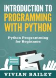 Introduction to Programming with Python - Python Programming for Beginners