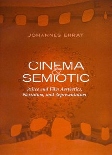 Cinema and Semiotic: Peirce and Film Aesthetics, Narration, and Representation