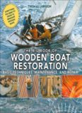 The big book of wooden boat restoration : basic techniques, maintenance, and repair