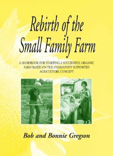 Rebirth of the Small Family Farm: A Handbook for Starting a Successful Organic Farm Based on the Community Supported Agriculture Concept