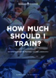How Much Should I Train?