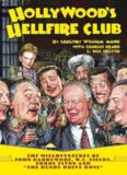 Hollywood's Hellfire Club: The Misadventures of John Barrymore, W C Fields, Errol Flynn and the Bundy Drive Boys