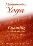 Mahamantra Yoga: Chanting to Anchor the Mind and Access the Divine
