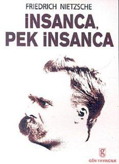 İnsanca, Pek İnsanca - Friedrich Wilhelm Nietzsche