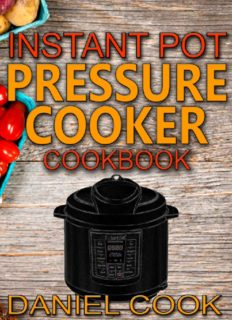 Instant Pot Pressure Cooker Cookbook: Instant Pot Pressure Cooker Mastery In One Book