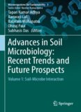 Advances in Soil Microbiology: Recent Trends and Future Prospects: Volume 1: Soil-Microbe Interaction