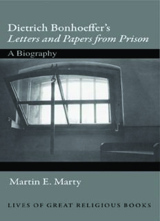 Dietrich Bonhoeffer's letters and papers from prison : a biography