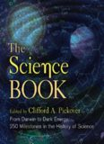 The Science Book: From Darwin to Dark Energy—250 Milestones in the History of Science Sterling