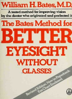 The  Bates method for better eyesight without glasses.