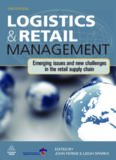 Logistics and Retail Management: Emerging Issues and New Challenges in the Retail Supply Chain, 3rd Edition