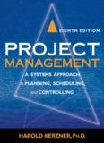 Project Management: A Systems Approach to Planning, Scheduling, and Controlling, 8th Edition