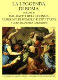 La leggenda di Roma. Dal ratto delle donne al regno di Romolo e Tito Tazio