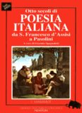 Otto secoli di poesia italiana da san Francesco d'Assisi a Pasolini