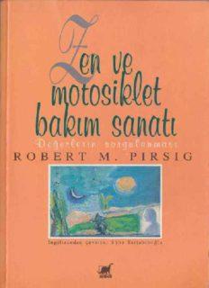 Zen ve Motosiklet Bakım Sanatı - Robert M. Pirsig