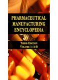 Pharmaceutical Manufacturing Encyclopedia, 3rd Edition, Third Edition (Sittig's Pharmaceutical Manufacturing Encyclopedia)