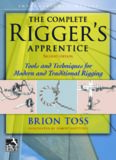 The Complete Rigger's Apprentice: Tools and Techniques for Modern and Traditional Rigging, 2nd