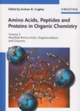 Amino Acids, Peptides and Proteins in Organic Chemistry 2: Modified Amino Acids, Organocatalysis and Enzymes (Amino Acids, Peptides and Proteins in Organic Chemistry  (VCH))