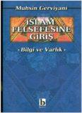 İslam Felsefesine Giriş - Bilgi ve Varlık