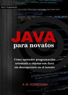 Java para novatos: Cómo aprender programación orientada a objetos con Java sin desesperarse