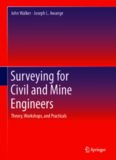 Surveying for civil and mine engineers : theory, workshops, and racticals