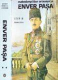 Enver Paşa Makedonya´dan Ortaasya´ya 1908-1914 - Cilt 2