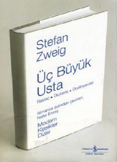 Üç Büyük Usta (Balzac, Dickens, Dostoyevski) - Stefan Zweig