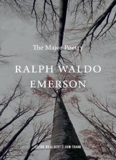 Ralph Waldo Emerson: The Major Poetry