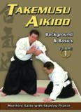 Takemusu Aikido, Volume I: Background and Basics