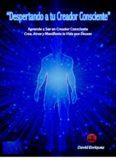 David Enriquez - Despertando A Tu Creador Consciente.pdf