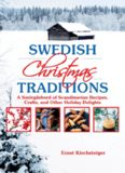 Swedish Christmas traditions : a smorgasbord of Scandinavian recipes, crafts, and other holiday delights