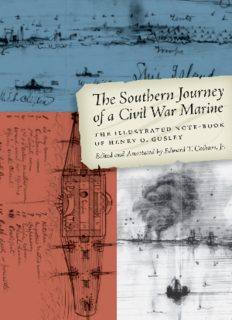 The Southern Journey of a Civil War Marine: The Illustrated Note-Book of Henry O. Gusley (Clifton and Shirley Caldwell Texas Heritage Series)