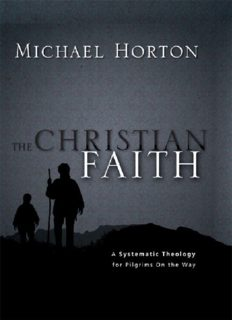 The Christian Faith - A Systematic Theology for Pilgrims on the Way
