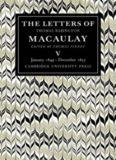 The Letters of Thomas Babington MacAulay: Volume 5, January 1849-December 1855