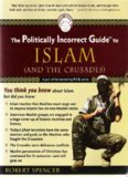 The Politically Incorrect Guide to Islam and the Crusades