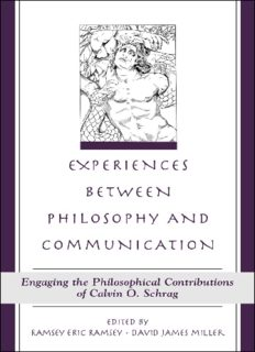 Experiences Between Philosophy and Communication: Engaging the Philosophical Contributions of Calvin O. Schrag