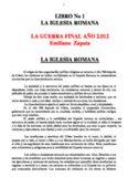 LIBRO No 1 LA IGLESIA ROMANA LA GUERRA FINAL AÑO 2.012 Emiliano Zapata LA IGLESIA ...