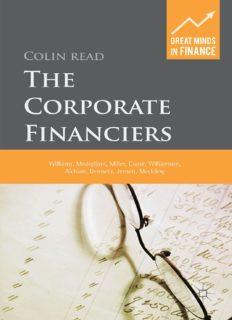 The Corporate Financiers: Williams, Modigliani, Miller, Coase, Williamson, Alchian, Demsetz, Jensen and Meckling