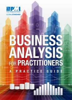Business Analysis for Practitioners: A Practice Guide provides a foundation for the practical application of business analysis