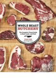 Whole Beast Butchery  The Complete Visual Guide to Beef, Lamb, and Pork