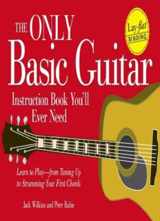 The Only Basic Guitar Instruction Book You'll Ever Need: Learn to Play--from Tuning Up to Strumming Your First Chords