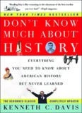 Don't Know Much About History: Everything You Need to Know About American History but Never Learned (Don't Know Much About...)